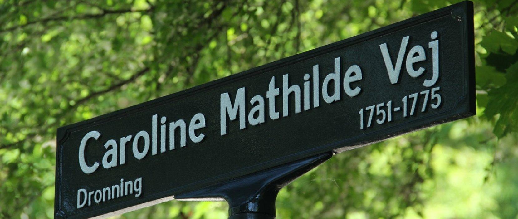 skilt med Caroline Mathilde Vej